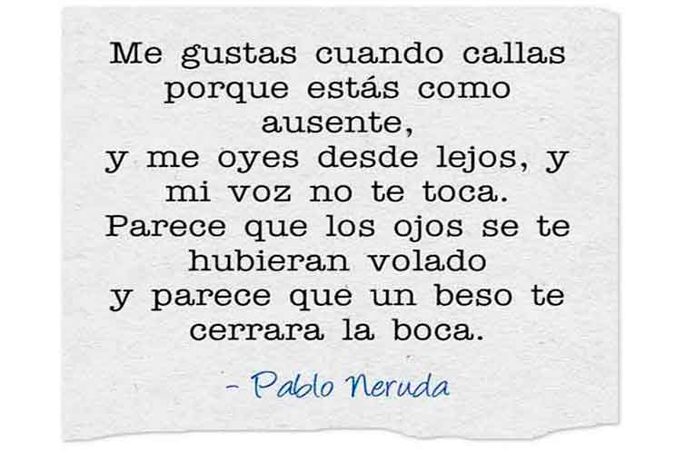 Pablo Neruda Me Gusta Cuando Callas